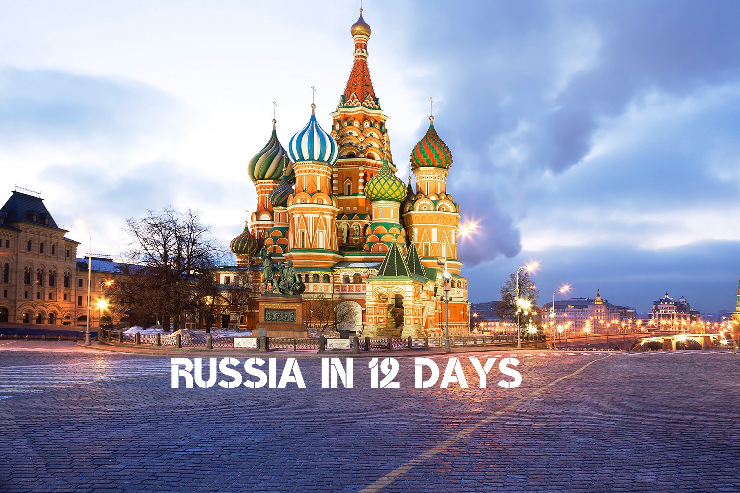 12 DAYS IN RUSSIA – A DETAILED TRAVEL PLAN ITINERARY